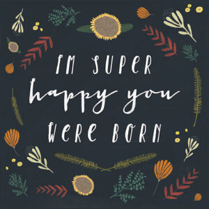 DESIGNER CARD - HAPPY YOU WERE BORN